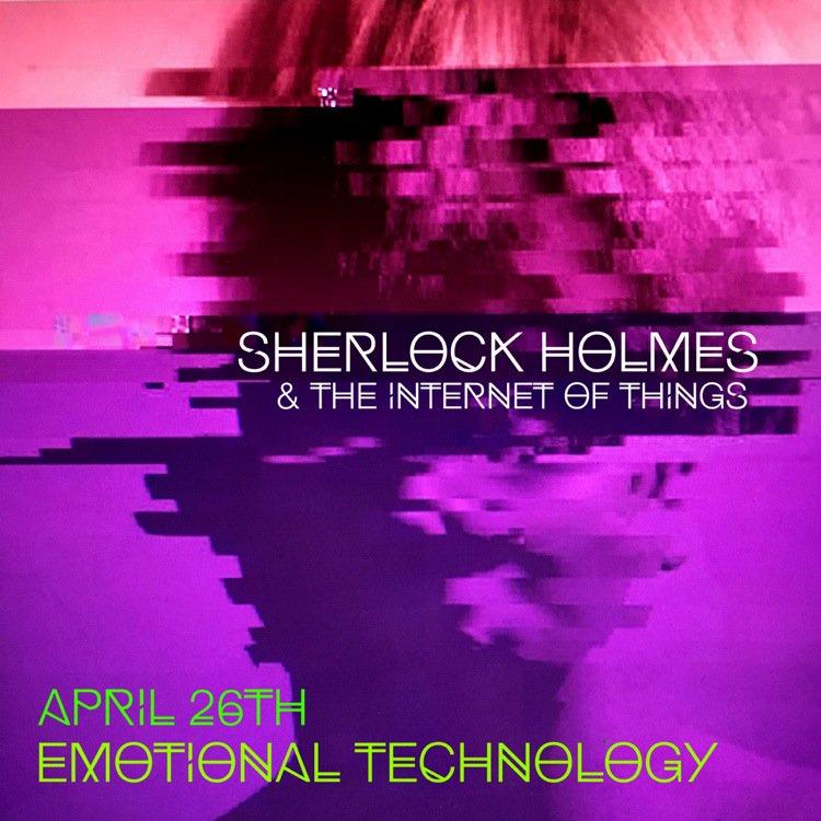 Emotional Technology: Natural born cyborgs? 4/26 story, play & code @FilmLinc #SherlockIoT https://t.co/Hdz3jWGUMa https://t.co/uicEJ56zpE