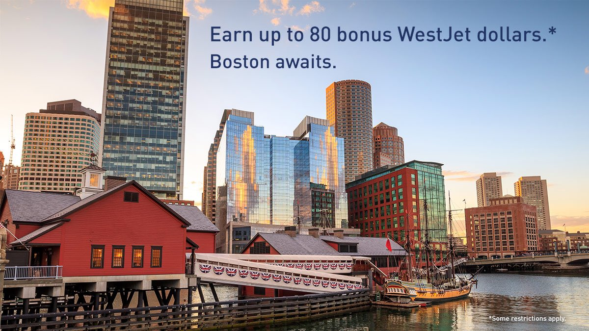 We're going to Boston. Wanna come? Fly and enjoy up to 80 bonus WestJet dollars. Details: