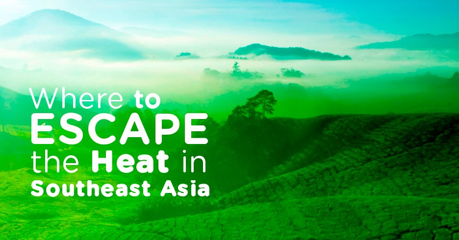 Beat the heat: 8 cool destinations to visit around Southeast Asia