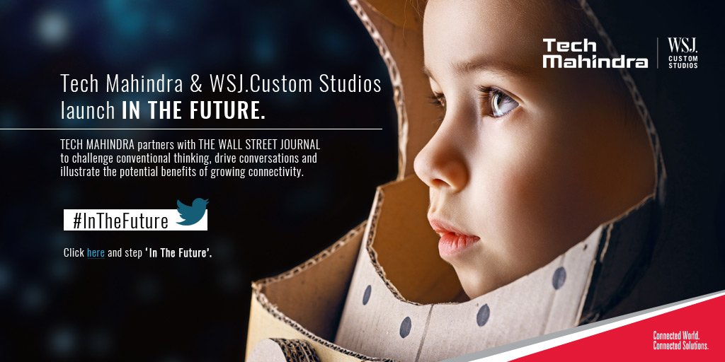 .@tech_mahindra & @WSJCS present #InTheFuture : Connected Insights For a Connected World https://t.co/dUFqxA4pWU https://t.co/SJ2axbGcZj