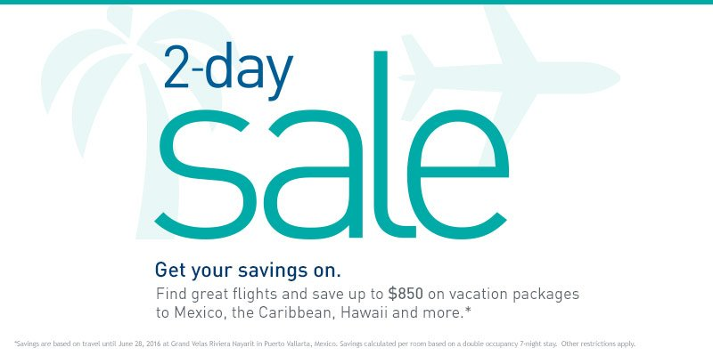 2-Day Sale. Get your savings on. Save on flights to select destinations. Restrictions apply