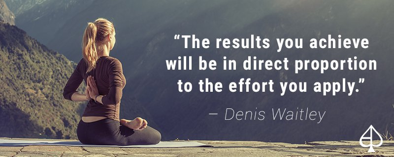 """""""The results you achieve will be in direct proportion to the effort you apply."""" – Denis Waitley #MeditationMonday https://t.co/AfSx4v1jgw"""