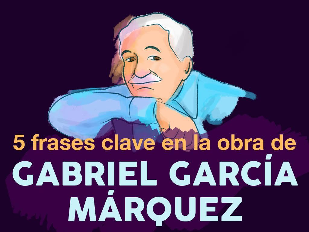 video #lomásvisto cinco frases clave en la obra de gabriel garcía ...