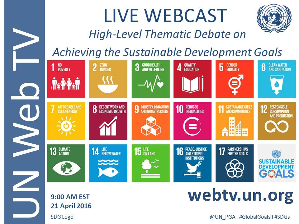 RT @UNwebcast: Opening of the HLTD on achieving SDGs starts today! GlobalGoals  Watch LIVE NOW on →