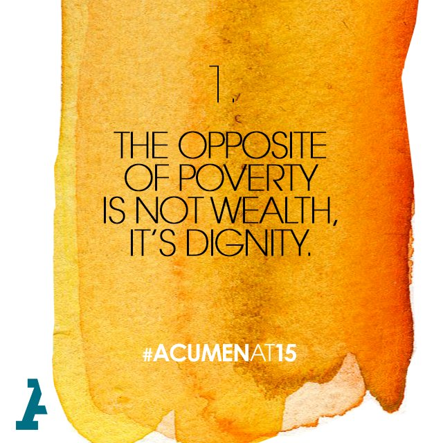 """What keeps people from realizing their potential isn't a lack of money but choice and opportunity."" #Acumenat15 https://t.co/1rc16tNANN"