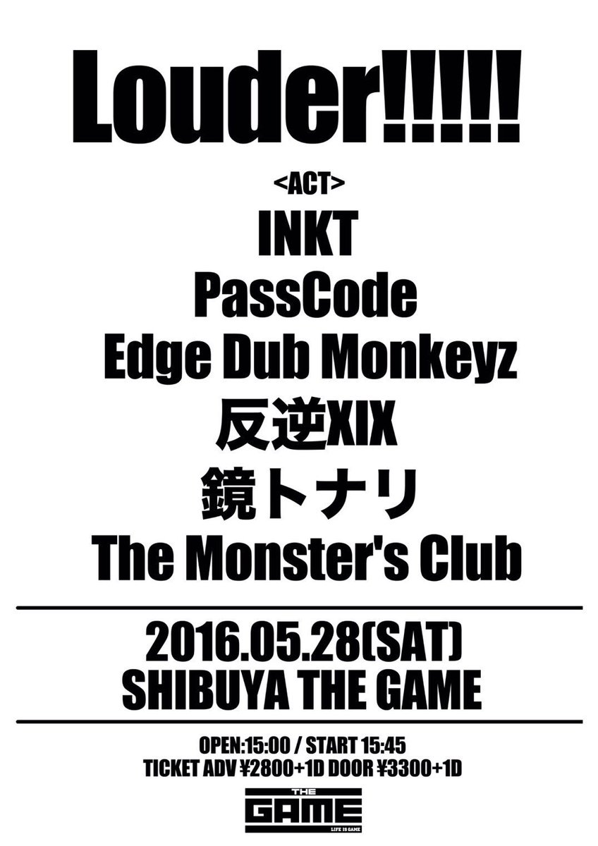 【情報解禁!!】 2016.05.28(土) Louder!!!!! @SHIBUYATHEGAME  出演 INKT PassCode Edge Dub Monkeyz 反逆XIX 鏡トナリ The Monster's Club https://t.co/3qzRNomRv6