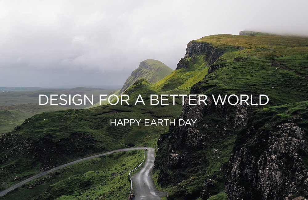 A reminder to all our designers what we stand for. Design for a better world. Happy #EarthDay2016! https://t.co/OnQ6Qub2Il