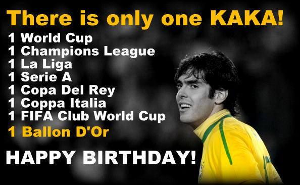 Happy Birthday Kaka. Legend!
