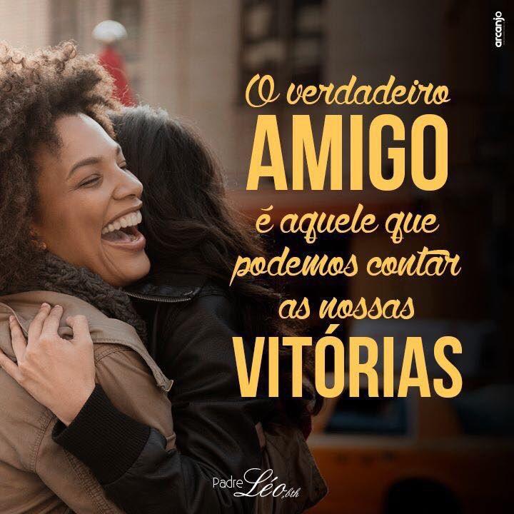 """""""O verdadeiro amigo é aquele que podemos contar as nossas vitórias.""""  Padre Léo https://t.co/9vEbMNYjlo"""
