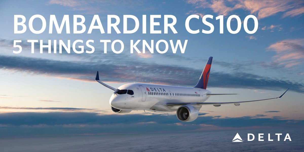 5 things to know about the @Bombardier CS100 @DeltaNewsHub