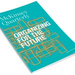 Download your #PDF issue of @McKQuarterly: Organizing for the future https://t.co/ejT0loxDLO #Organization https://t.co/Lo2xNthyo1