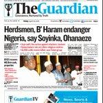 Inside Guardian on Friday - Herdsmen, B' Haram endanger Nigeria, say Soyinka and more. Get Guardian today. https://t.co/lNtbWMMn6m