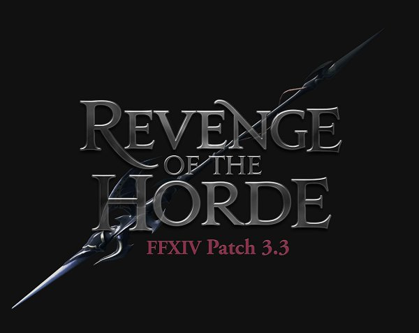 Prepare for Patch 3.3—Revenge of the Horde! #FFXIV https://t.co/QsivFKQC3h