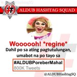 Tweet count as of 3:10PM (MLA Time) OHT: #ALDUBPoreberMahal ???? 800K Tweets *regine* woooh! POWER TWEET! @ALDub_RTeam https://t.co/agSkf8KkTH