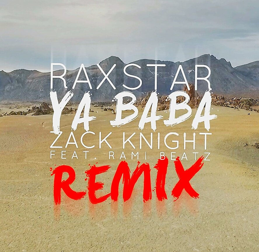 Raxstar x @iamzackknight x @RamiBeatz - Ya Baba (Official Remix)  Lyric Video: https://t.co/NpNMlZkFap https://t.co/ZT1BSQMGuz