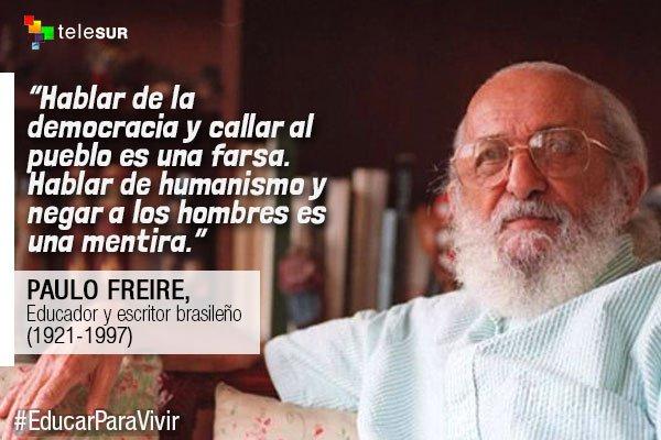Cinco Frases Para Recordar A Paulo Freire Educarparavivir