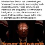 Immigration Minister Peter Dutton comments are insensitive and disgusting. #Nauru #refugees #HodanNauru https://t.co/AxtXkVPifT