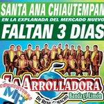 Sólo 3 días Y llega nuevamente la @Arrolladora a tlaxcala!. #ConsentidasMRTeam ???????????????????? https://t.co/OBPa9zeT4e