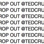 DROP OUT @TEDCRUZ DROP OUT @TEDCRUZ DROP OUT @TEDCRUZ DROP OUT @TEDCRUZ DROP OUT @TEDCRUZ DROP OUT @TEDCRUZ https://t.co/F5z52XrN5T