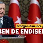 Cumhurbaşkanı Erdoğan: Ben de endişeliyim! https://t.co/Y8FWypzun9 https://t.co/wKXNxj3dSu