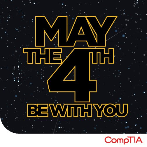 Happy #StarWarsDay from CompTIA! https://t.co/m2lmopP1vM