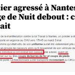 #Policier agressé à Nantes: les #NuitDebout lui ont enlevé son #casque avant de le frapper. Tentative de meurtre. https://t.co/F7kJrTAu99