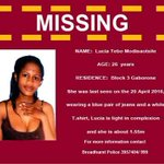 MISSING PERSONS:  LUCIA TEBO MODISAOTSILE  -26 yrs frm Block 3, Gabs -last seen 20/4/16 #999 https://t.co/cX1IezA5zJ https://t.co/5qN3mgLpKw