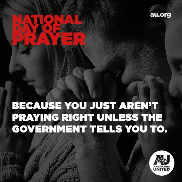 Our yearly reminder that the government has no business telling anyone to pray. #NationalDayofPrayer #PrayerWarrior https://t.co/Ke4OIOSXWI