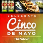 Nachos! Quesadillas! Margaritas! Dos Equis!! All of your Cinco De Mayo needs in one spot. #AdiosAmigos #ILoveTopgolf https://t.co/ZzoPdHYQIZ