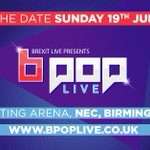 19th June - Save the Date! Brexit Live presents BpopLive Visit https://t.co/jm9x1KXVRb for more information https://t.co/pgmveynLL1