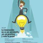 26/Mayo participá de Taller: La #Innovación no es un accidente, es un proceso y vale la pena! #Corrientes @CuencaOk https://t.co/r5KJFDOoTn