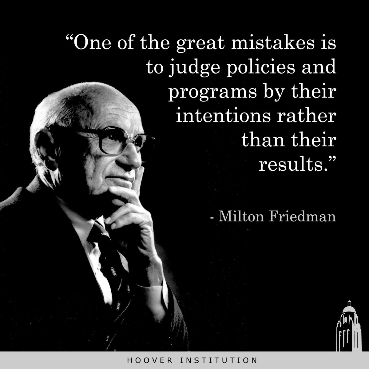 """One of the great mistakes is to judge policies and programs by their intentions rather than their results."" https://t.co/f6wGI2EfjR"