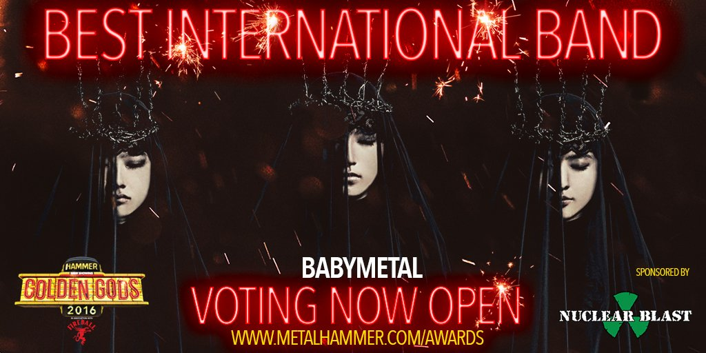 Vote @BABYMETAL_JAPAN for Best International Band (w/ @nuclearblasteu) in the #GoldenGods: https:...