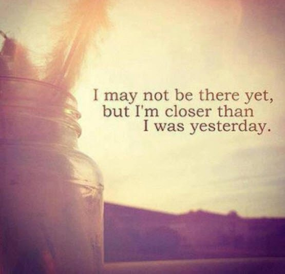 ☀️ I may not be there yet, but I'm closer than I was yesterday. ☀️  #quote #inspire #motivate https://t.co/7HZg9RNxUs