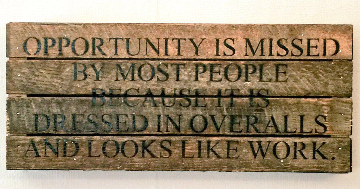 """""""Opportunity is missed by most people because it is dressed in overalls and looks like work."""" -- Edison #quote"""