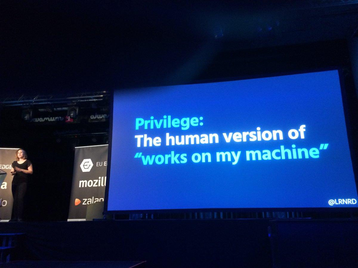 """Privilege is the human version of 'works on my machine'"" — @lrnrd #jsconfbp https://t.co/2lFLblYuQJ"