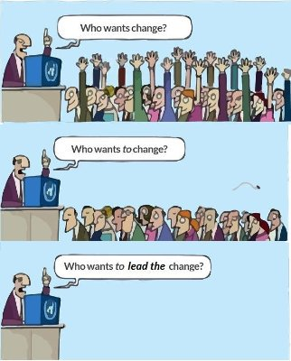 Everyone wants change; few want to personally change, and practically no one wants to lead change! What say you? https://t.co/zowIWotgTC