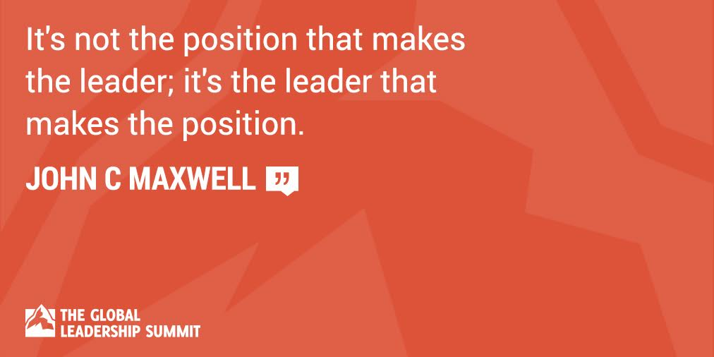 It's not the position that makes the leader; it's the leader that makes the position. - @JohnCMaxwell https://t.co/EhjdUEWLkl