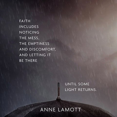 A beautiful take on faith. @ANNELAMOTT https://t.co/HISeIszf5i