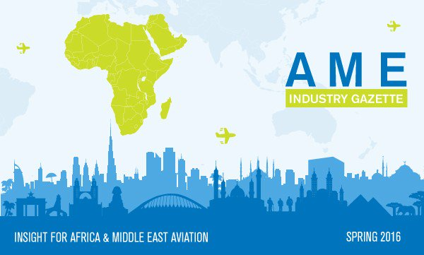 Learn the highlights of Africa & Mid East aviation developments in our AME Industry Gazette