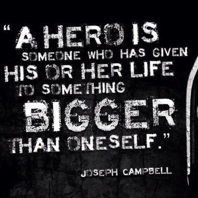 """""""A hero is someone who has given his or her life to something bigger than oneself."""" - Joseph Campbell https://t.co/1avuTMmcFT"""