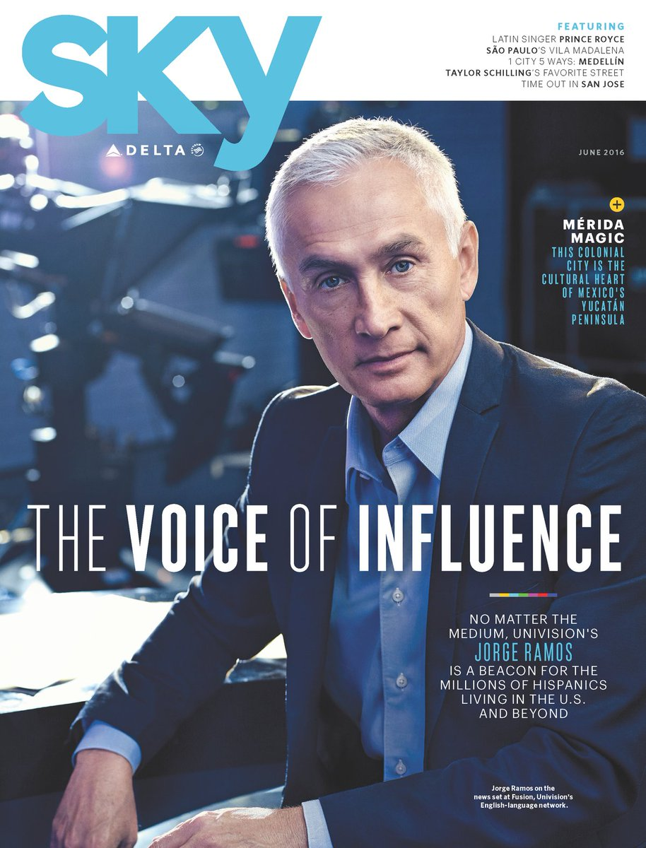 June's DeltaSkyMagazine: @jorgeramosnews the 'Voice of influence' in Hispanic U.S., beyond