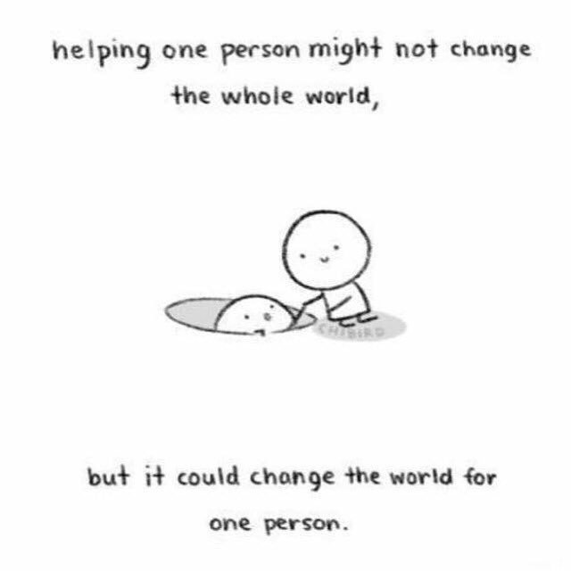 Helping one person might not change the whole world, but it could change the world for one person. https://t.co/rR3VdEIvxG