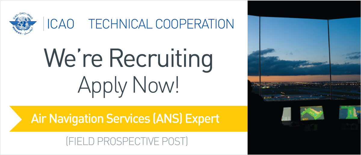 HIRING: Air Navigation Services (ANS) Expert  icaoTECHCOOP Visit Our Careers Webpage: