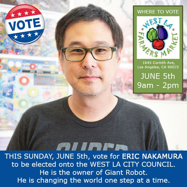 If you live in #WestLA please vote this Sunday to elect Eric Nakamura @giantroboteric onto the council - he's EPIC! https://t.co/uIWZb210IY