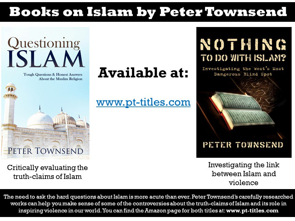 Books by PeterTownsend on Islam 'Questioning #Islam' and 'Nothing to do with Islam' https://t.co/HaBJffAGyr https://t.co/Ch22fMTnKW