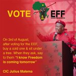 "On 3 August we shall #VoteEFF because we know: ""Freedom is Coming Tomorrow"" https://t.co/35WTOcRKfw"