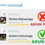 Hati2 ada akun Twitter palsu Shohei Matsunaga.  Yang asli adalah @showhei10fms👍bukan @mshohei18👎 Follow yg asli ya. https://t.co/gehKNUvyUn