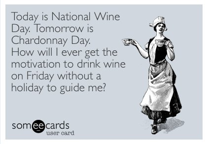 But what about Friday? ;)  #NationalWineDay #ChardonnayDay https://t.co/nH3z9m2NOS