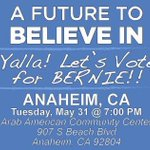 #YallaVote CA, Join @AmerZahr on Tuesday 5/31 in #Anaheim to support @BernieSanders #ArabsforBernie #FeelTheBern https://t.co/YpOYIDtsRR